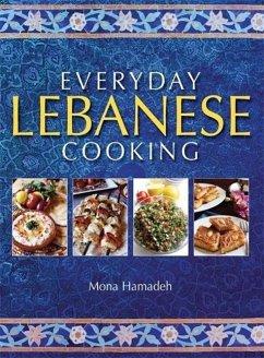 Everyday Lebanese Cooking (eBook, ePUB) - Hamadeh, Mona
