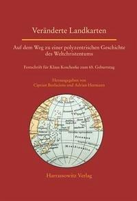 Veränderte Landkarten: Auf dem Weg zu einer polyzentrischen Geschichte des Weltchristentums