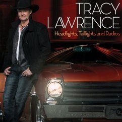 Headlights,Taillights And Radios - Tracy Lawrence