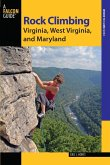 Rock Climbing Virginia, West Virginia, and Maryland (eBook, ePUB)