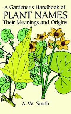 A Gardener's Handbook of Plant Names (eBook, ePUB) - Smith, A. W.