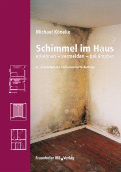 Schimmel im Haus. (eBook, PDF) - Köneke, Michael