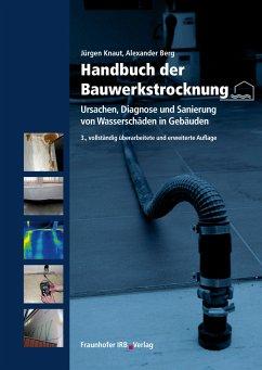 Handbuch der Bauwerkstrocknung. (eBook, PDF) - Berg, Alexander; Knaut, Jürgen