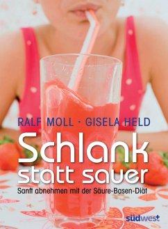Schlank statt sauer (eBook, ePUB) - Moll, Ralf