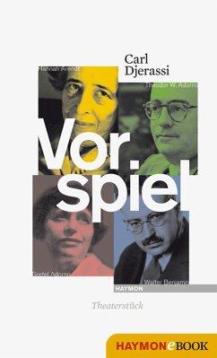 Vorspiel (eBook, ePUB) - Djerassi, Carl