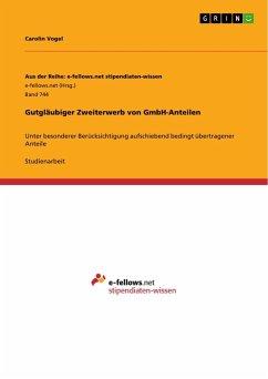 Gutgläubiger Zweiterwerb von GmbH-Anteilen - Vogel, Carolin