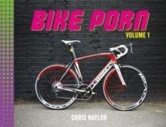 Bike Porn: Volume 1 - Naylor, Chris