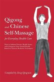 Qigong and Chinese Self-Massage for Everyday Health Care