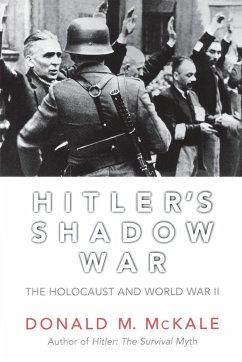 Hitler's Shadow War (eBook, ePUB) - McKale, Donald M.