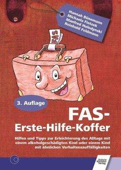 FAS Erste-Hilfe-Koffer - Schmidt, Hannah; Fietzek, Michaela; Holodynski, Manfred; Feldmann, Reinhold
