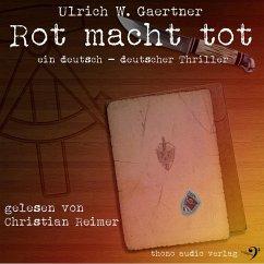 Rot macht tot (MP3-Download) - Gaertner, Ulrich W.