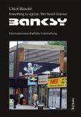 Something to s(pr)ay: Der Street Artivist Banksy (eBook, ePUB)