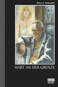 Hart an der Grenze / Herbie Feldmann Bd.5 (eBook, ePUB) - Kramp, Ralf
