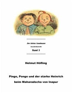 Pingo, Pongo und der starke Heinrich beim Maharadscha von Inapur (eBook, ePUB) - Höfling, Helmut