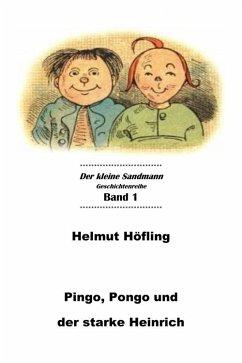 Pingo, Pongo und der starke Heinrich (eBook, ePUB) - Höfling, Helmut
