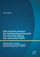 Eine kritische Analyse der Geldwäscheproblematik mit aktuellem Bezug zum polnischen Recht: Definitionswahl, Ausmaß, Auswirkungen und die Bekämpfung durch den