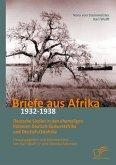 Briefe aus Afrika – 1932-1938: Deutsche Siedler in den ehemaligen Kolonien Deutsch-Südwestafrika und Deutsch-Ostafrika (eBook, PDF)