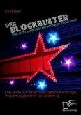 Der Blockbuster: Wie man einen Kassenschlager produziert (eBook, PDF)