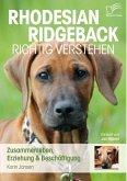 Rhodesian Ridgeback richtig verstehen: Zusammenleben, Erziehung & Beschäftigung (eBook, PDF)