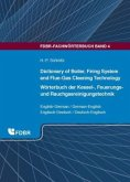 Dictionary of Boiler, Firing System and Flue-Gas Cleaning Technology. Wörterbuch der Kessel-, Feuerungs- und Rauchgasreinigungstechnik