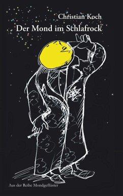 Der Mond im Schlafrock - Koch, Christian