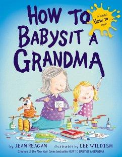 How to Babysit a Grandma - Reagan, Jean