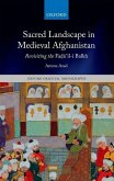 Sacred Landscape in Medieval Afghanistan: Revisiting the Fad=a'il-I Balkh