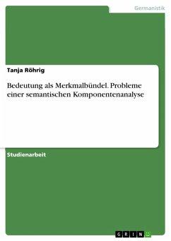 Bedeutung als Merkmalbündel. Probleme einer semantischen Komponentenanalyse (eBook, PDF)