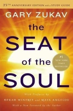 The Seat of the Soul. 25the Anniversary Edition - Zukav, Gary