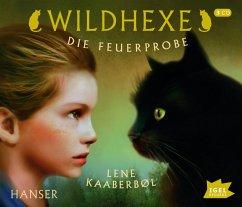 Die Feuerprobe / Wildhexe Bd.1 (3 Audio-CDs) - Kaaberbøl, Lene