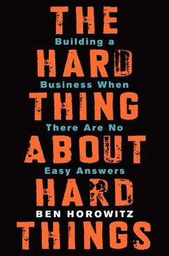 The Hard Thing about Hard Things - Horowitz, Ben
