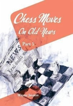 Chess Moves on Old News - Jasmin, Wayne