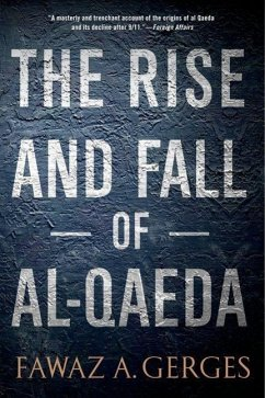 The Rise and Fall of Al-Qaeda - Gerges, Fawaz A. (Professor of Middle Eastern Politics and International Relations, London School of Economics)