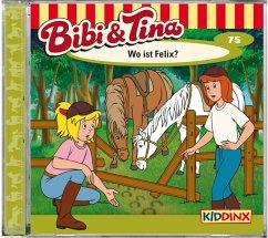 Wo ist Felix? / Bibi & Tina Bd.75 (1 Audio-CD)