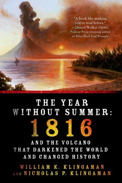 The Year Without Summer: 1816 and the Volcano That Darkened the World and Changed History - Klingaman, William K.; Klingaman, Nicholas P.