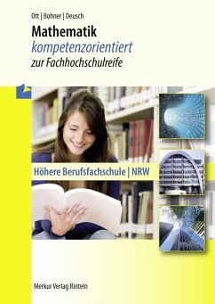 Mathematik - kompetenzorientiert zur Fachhochschulreife - Bohner, Kurt; Ott, Roland; Deusch, Ronald