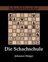 Die Schachschule - Metger, Johannes