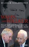 Wahn und Willkür (eBook, ePUB)