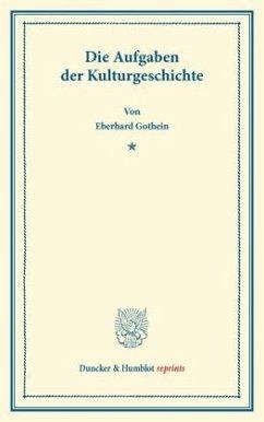 Die Aufgaben der Kulturgeschichte - Gothein, Eberhard