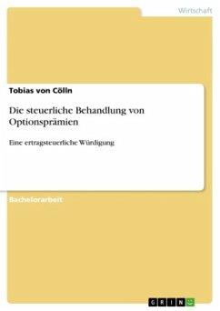 Die steuerliche Behandlung von Optionsprämien - Cölln, Tobias D. von