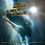Ikarus, Ikarus... / Weltraumpartisanen Bd.26 (1 Audio-CD)