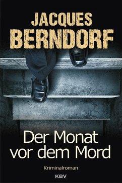 Der Monat vor dem Mord (eBook, ePUB) - Berndorf, Jacques