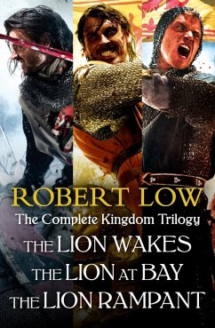 The Complete Kingdom Trilogy: The Lion Wakes, The Lion at Bay, The Lion Rampant (eBook, ePUB) - Low, Robert