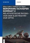 Relativistische Physik - von der Elektrizität zur Optik