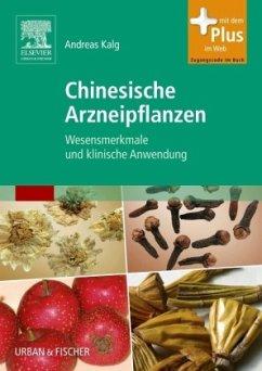 Chinesische Arzneipflanzen - Kalg, Andreas