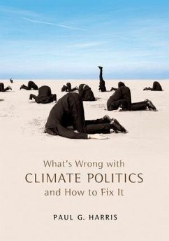 What's Wrong with Climate Politics and How to Fix It (eBook, ePUB) - Harris, Paul G.