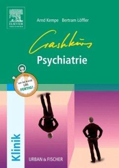 Crashkurs Psychiatrie - Kempe, Arnd; Löffler, Bertram Clemens