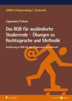 Das BGB für ausländische Studierende - Übungen zu Rechtssprache und Methodik - Lippmann, Susan; Scholz, Lydia