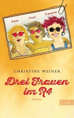 Drei Frauen im R4 (eBook, ePUB) - Weiner, Christine