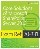 Exam Ref 70-331 Core Solutions of Microsoft SharePoint Server 2013 (MCSE) (eBook, ePUB)
